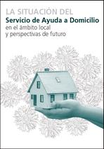Presente y futuro de los servicios locales de ayuda a domicilio
