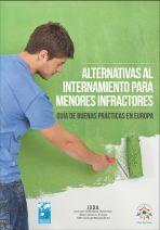 Alternativas al internamiento para menores infractores: guía de buenas prácticas