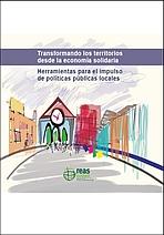 Transformando los territorios desde la economía solidaria. Herramientas para el impulso de políticas públicas locales