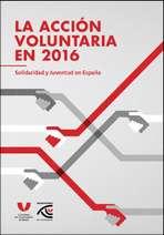 La acción voluntaria en 2016. Solidaridad y juventud en España