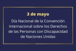Imagen con texto sobre fondo azul: 3 de mayo. Dia Nacional de la Convencion Internacional sobre los Derechos de las Personas con Discapacidad
