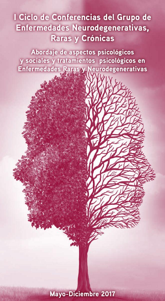Portada I Ciclo de Conferencias del Grupo de Enfermedades Neurodegenerativas, Raras y Crónicas: Abordaje de aspectos psicológicos y sociales y tratamientos psicológicos en Enfermedades Raras y Neurodegenerativas