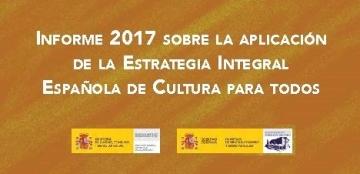 Portada del Informe 2017 sobre aplicación de la Estrategia Integral Española de Cultura para todos