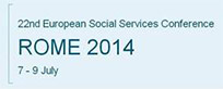 22nd European Social Services Conference / ROME 2014 / 7-9 July